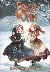 Il Potere della Luce. Fairy Oak. Vol. 3