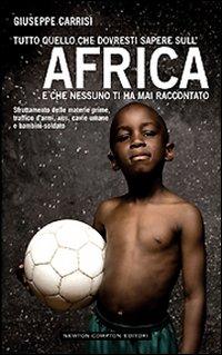Tutto quello che Dovresti Sapere sull'Africa e che Nessuno ti ha Mai Raccontato.