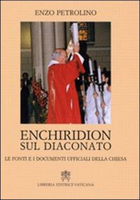 Enchiridion sul diaconato. Le fonti e i documenti ufficiali della Chiesa