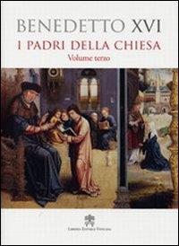 Padri della Chiesa. Vol. 3.