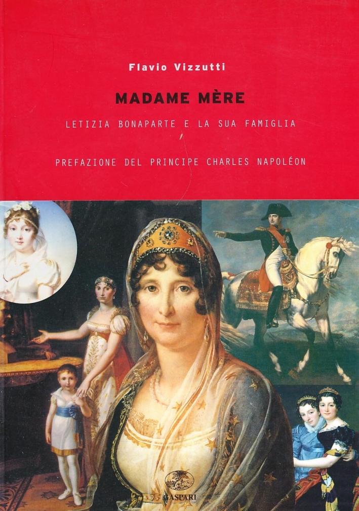 Madame Merè. Letizia Bonaparte e la sua famiglia