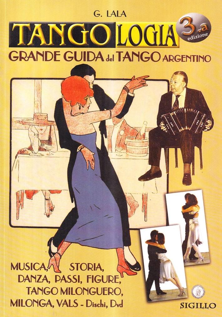 Tangologia. Grande guida al tango argentino.
