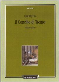 Il Concilio di Trento. Vol. 1: Concilio e Riforma dal Concilio di Basilea al Quinto Concilio Lateranense.
