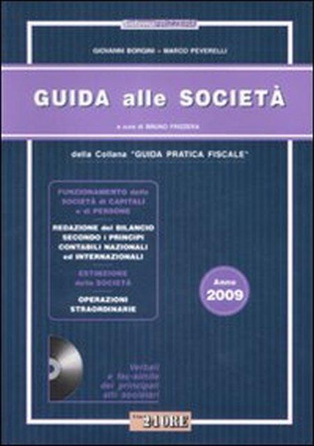 Guida Pratica alle Società 2009. Con CD-ROM.