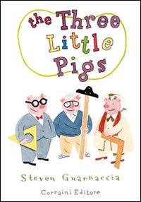 The three little pigs. Ediz. illustrata