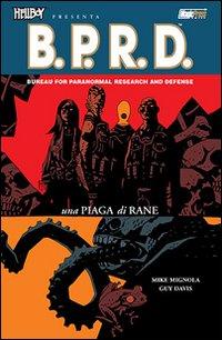 Una piaga di rane. Hellboy presenta B.P.R.D.. Vol. 3.
