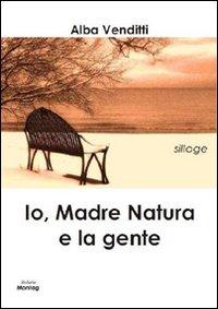 Io, madre natura e la gente.