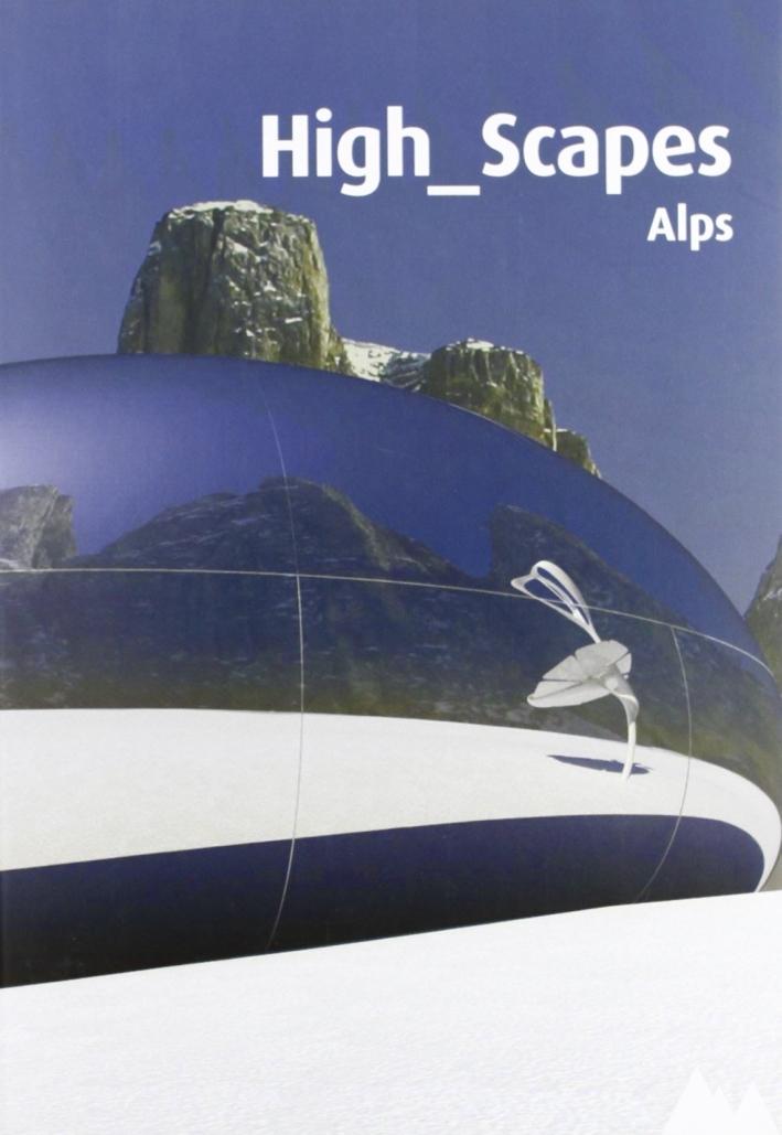 High Scapes. Altri paesaggi. Le Alpi. Con DVD.