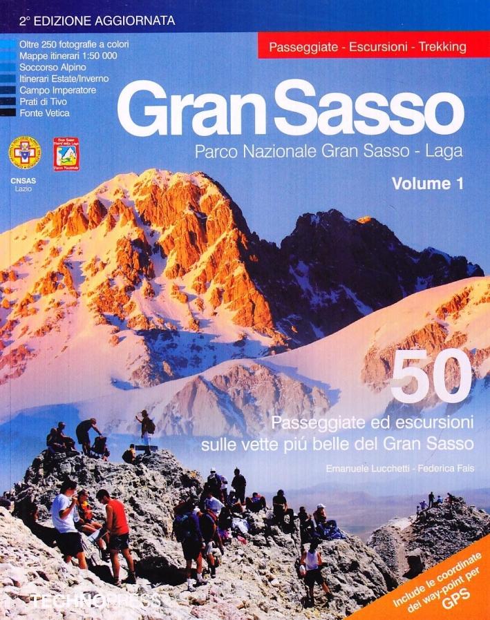 Gran Sasso. 50 passeggiate ed escursioni sulle vette più belle del Gran Sasso. Vol. 1.