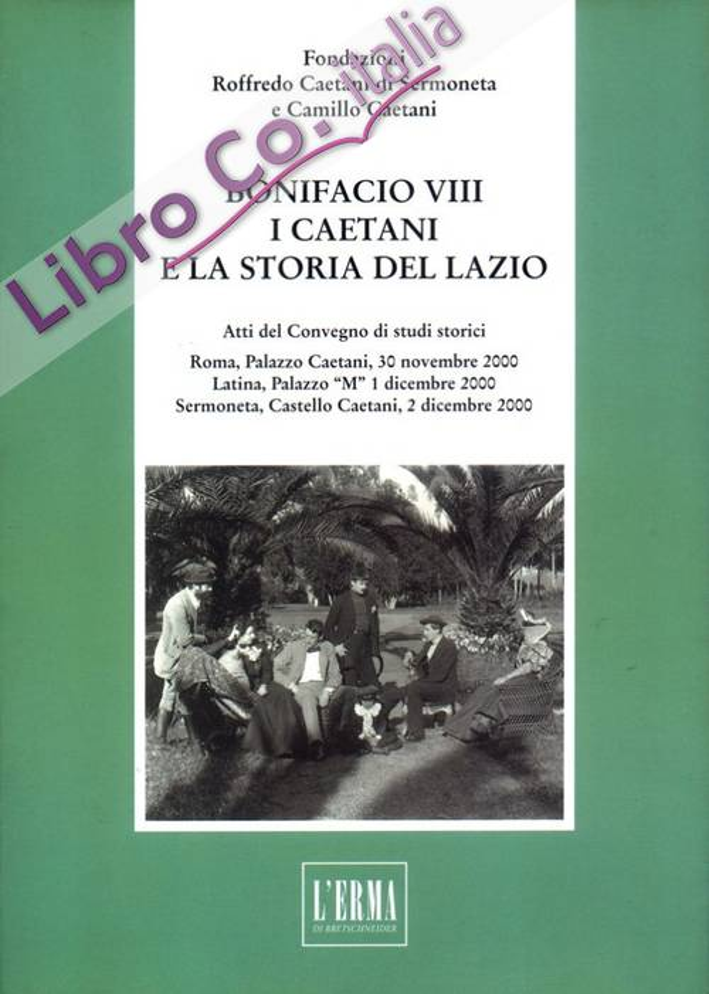 Bonifacio VIII. I caetani e la storia del Lazio