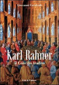 Karl Rahner il concilio tradito.