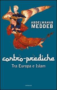 Contro Prediche. Tra Europa e Islam.