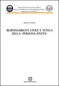 Responsabilità civile e tutela della persona-atleta.