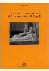Restauro e rinnovamento del centro storico di Napoli.
