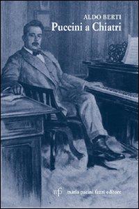 Puccini a Chiatri.