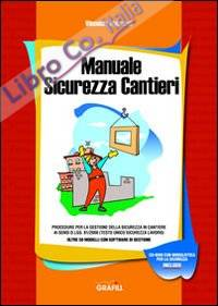 Manuale sicurezza cantieri. Con CD-ROM.