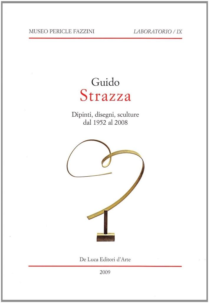 Guido Strazza. Dipinti, disegni, sculture dal 1952 al 2008. Catalogo della mostra (Assisi, 8 febbraio-28 marzo 2009). Ediz. illustrata