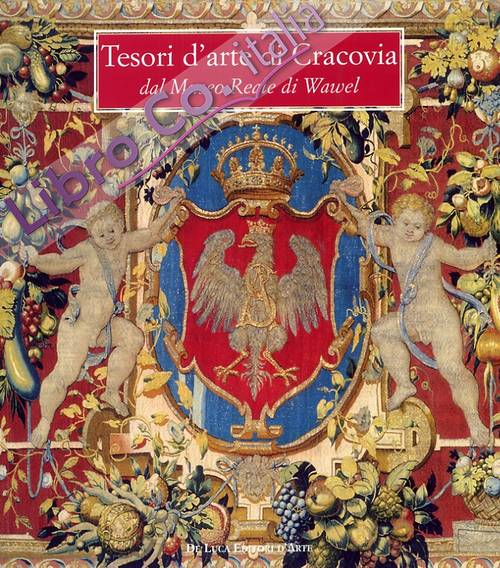 Tesori d'arte di Cracovia dal Museo Reale di Wawel