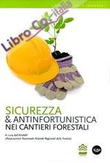 Sicurezza & antinfortunistica nei cantieri forestali.