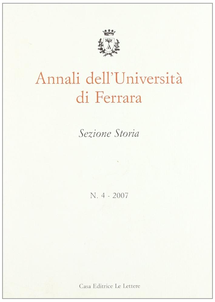 Annali dell'Università di Ferrara. Sezione storia (2007). Vol. 4.
