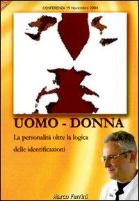 Uomo-donna. La persona oltre la logica delle identificazioni. Audiolibro. CD Audio formato MP3.