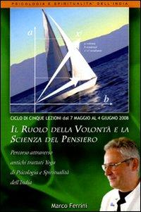Il ruolo della volontà e la scienza del pensiero. Audiolibro. CD Audio formato MP3.
