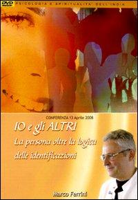 Io e gli altri. La persona oltre la logica delle identificazioni. Audiolibro. CD Audio formato MP3.