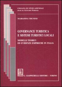 Governance turistica e sistemi turistici locali. Modelli teorici ed evidenze empiriche in Italia.
