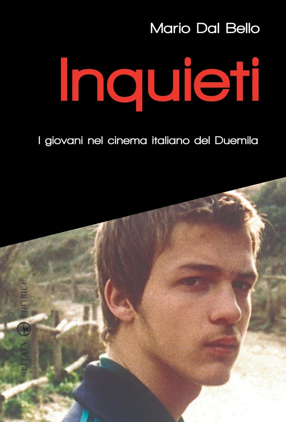 Inquieti. I Giovani nel Cinema Italiano del Duemila.