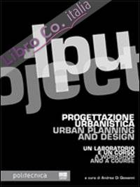 Progettazione Urbanistica. Urban Planning End Design.