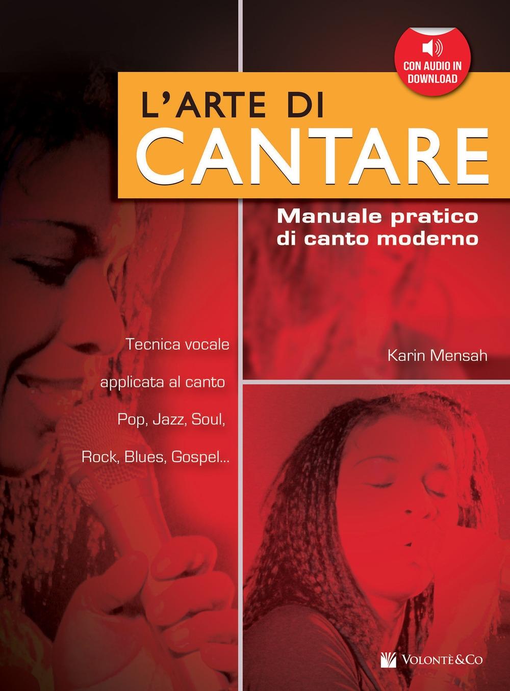 L'arte di cantare. Manuale pratico di canto moderno. Con CD Audio.