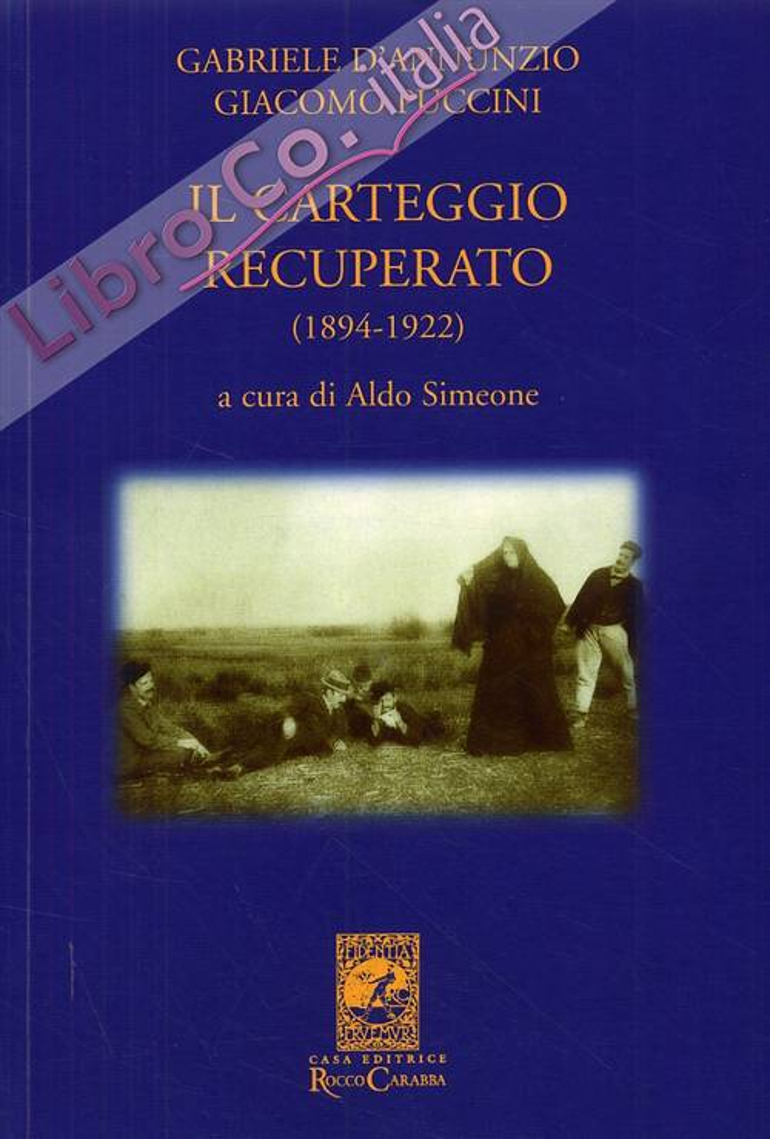 Gabriele d'Annunzio e Giacomo Puccini. Il Carteggio Recuperato (1894-1922)