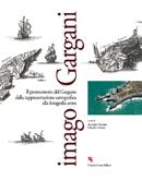 Imago Gargani. Il Promontorio del Gargano dalla Rappresentazione Cartografica alla Fotografia Aerea