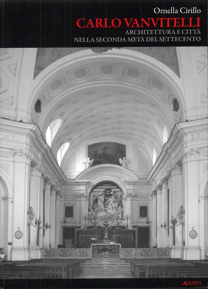 Carlo Vanvitelli. Architettura e città nella seconda metà del settecento.