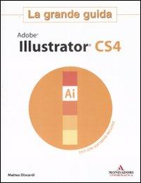 Adobe Illustrator Cs4. La Grande Guida. con DVD-ROM.