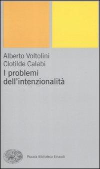 Le Teorie dell'Intenzionalità. I Problemi dell'Intenzionalità.