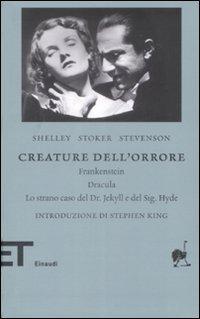 Creature dell'Orrore. Frankestein-Dracula-Lo Strano Caso del dr Jekyll e del Sig. Hyde.