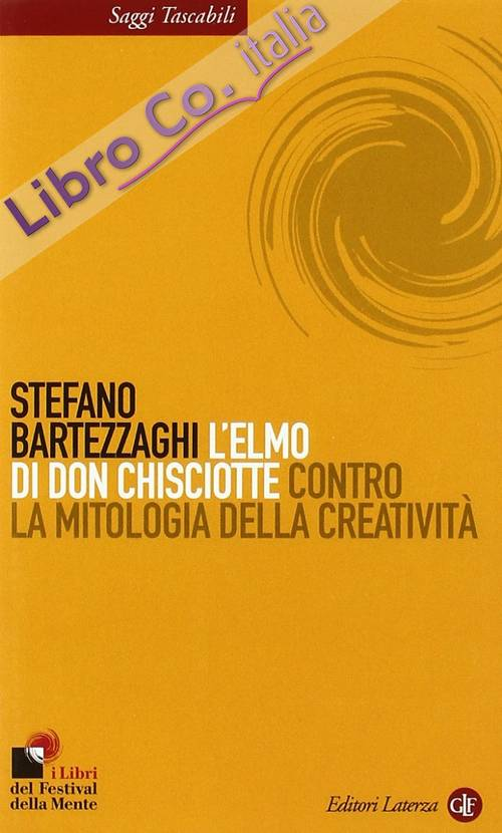 L'elmo di Don Chisciotte. Contro la mitologia della creatività.