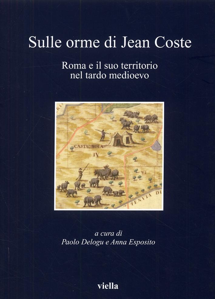 Sulle orme di Jean Coste. Roma e il suo territorio nel tardo medioevo