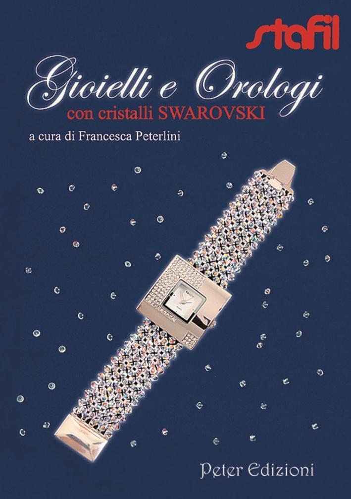 Gioielli e orologi con cristalli Swarovski.