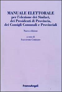 Manuale elettorale per l'elezione dei sindaci, dei presidenti di provincia, dei consigli comunali e provinciali