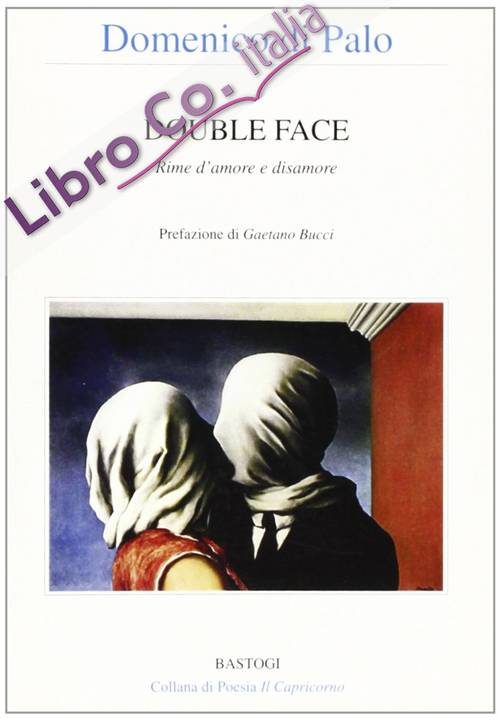 Double face. Rime d'amore e disamore