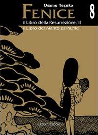Il libro della resurrezione-il libro del manto di piume. La fenice. Vol. 8