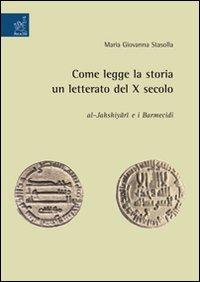 Come legge la storia un letterato del X secolo: Al-Jahshiyari e i Barmecidi