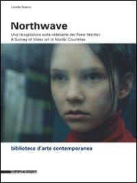 Northwave. Una Ricognizione sulla Video Arte dei Paesi Nordicia Survey of Video Art in Nordic Countri. con DVD