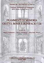 Frammenti di memoria. Giotto, Roma e Bonifacio VIII