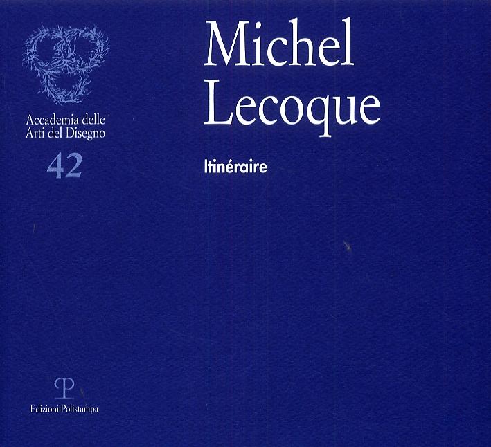 Michel Lecoque. Itinéraire. [Edizione italiana e francese]