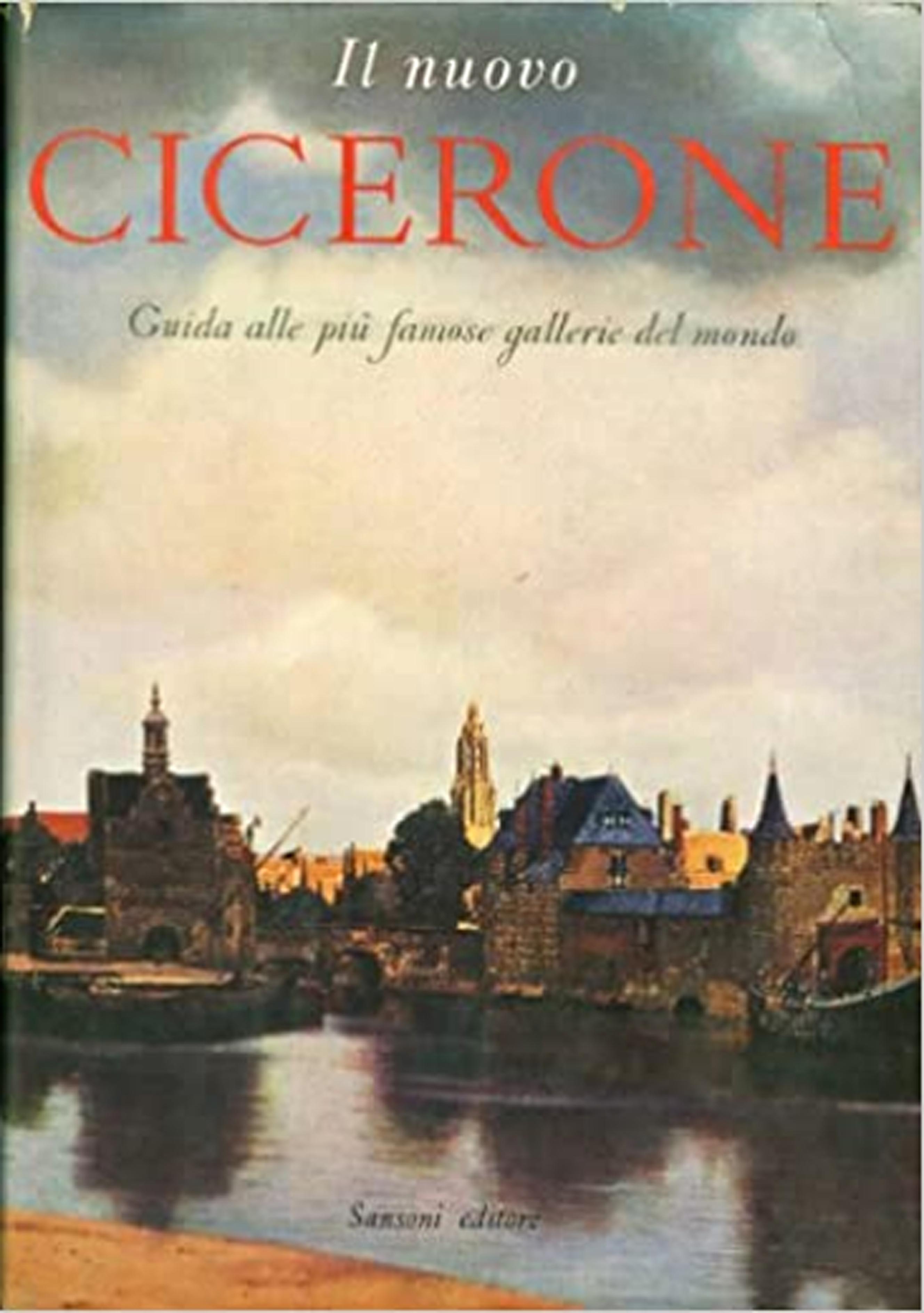 Il nuovo Cicerone. Guida alle più famose gallerie del mondo