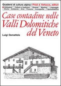 Case contadine nelle valli dolomitiche del Veneto