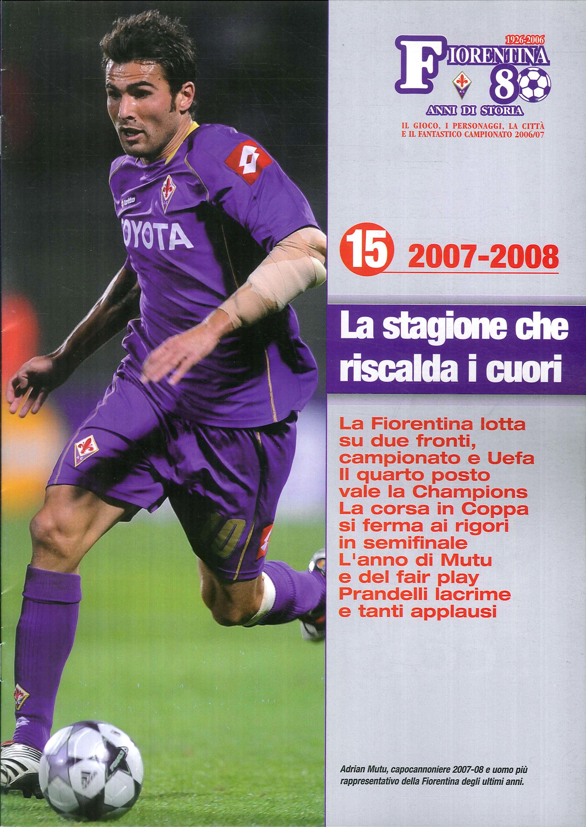 Fiorentina 80 anni di storia. Aggiornamento 2007/08: La stagione che riscalda i cuori